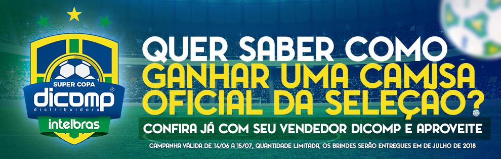 Aproveite já a Super Copa Dicomp | Intelbras