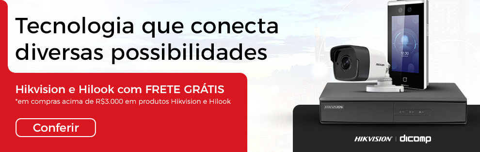 Fre grátis Hikvision e Hilook acima de R$3000,00