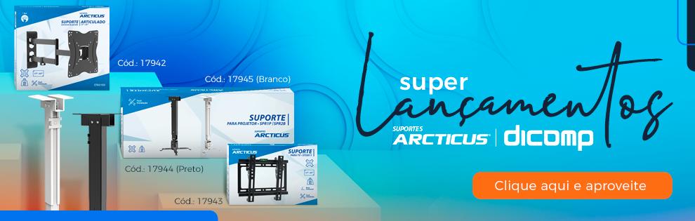 Lançamento Exclusivo | Suportes Arcticus