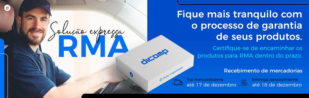 Solução expressa | RMA de qualidade é na Dicomp