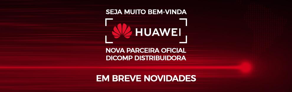 Huawei | Nova parceira oficial Dicomp Distribuidora
